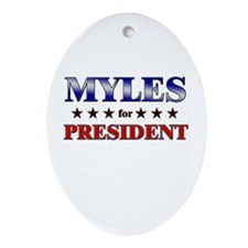 MYLES for president Oval Ornament