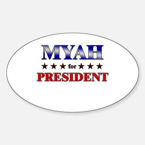 MYAH for president Oval Decal