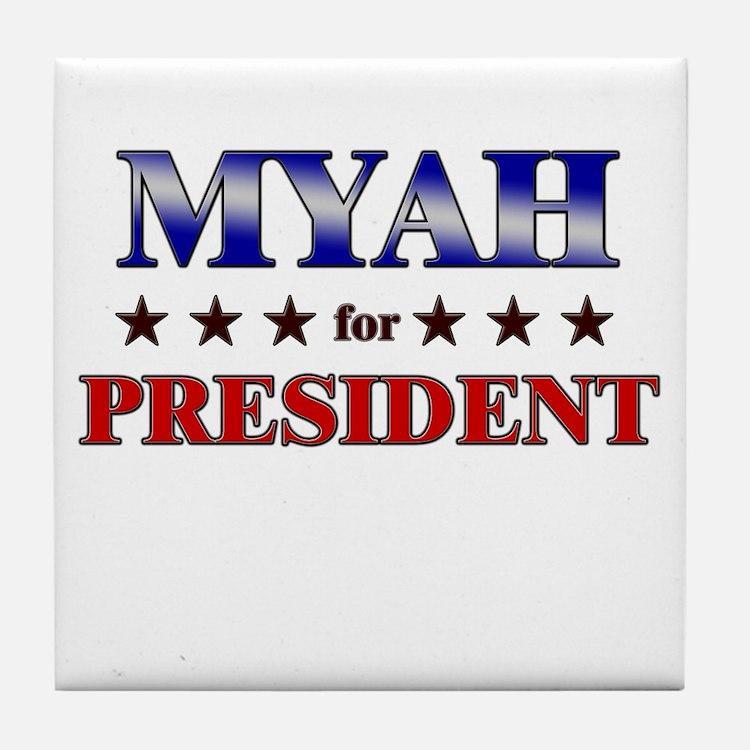 MYAH for president Tile Coaster