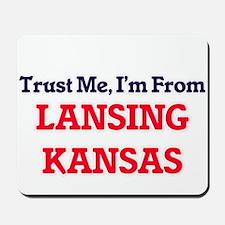 Trust Me, I'm from Lansing Kansas Mousepad