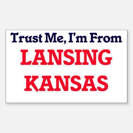 Trust Me, I'm from Lansing Kansas Decal