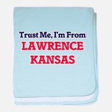 Trust Me, I'm from Lawrence Kansas baby blanket