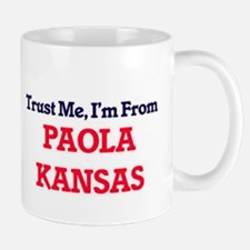 Trust Me, I'm from Paola Kansas Mugs