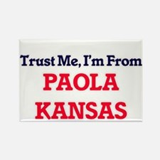 Trust Me, I'm from Paola Kansas Magnets