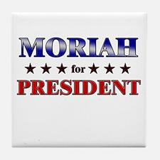 MORIAH for president Tile Coaster