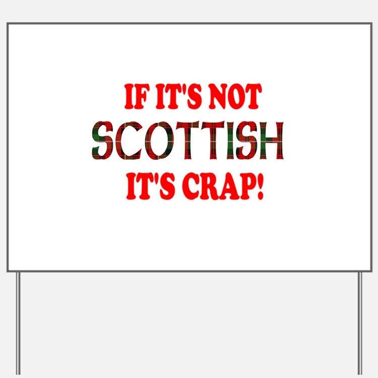 If it's not Scottish, It's Cr Yard Sign