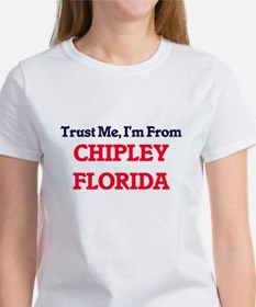 Trust Me, I'm from Chipley Florida T-Shirt