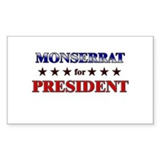 MONSERRAT for president Rectangle Decal