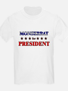 MONSERRAT for president T-Shirt
