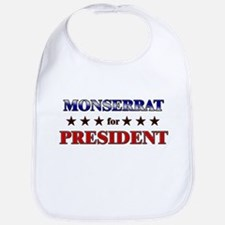 MONSERRAT for president Bib