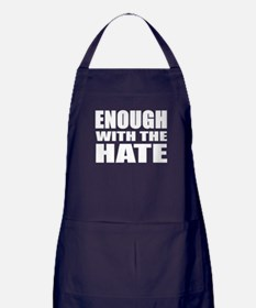 ENOUGH with the HATE Apron (dark)