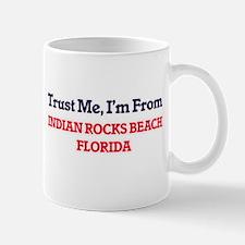 Trust Me, I'm from Indian Rocks Beach Florida Mugs