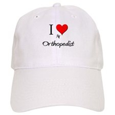 I Love My Orthopedist Baseball Cap