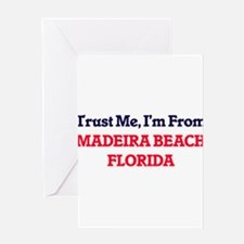 Trust Me, I'm from Madeira Beach Fl Greeting Cards