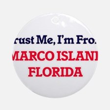Trust Me, I'm from Marco Island Flo Round Ornament