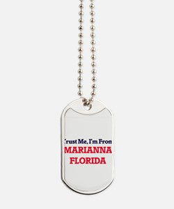 Trust Me, I'm from Marianna Florida Dog Tags