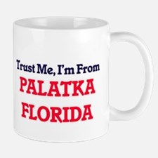 Trust Me, I'm from Palatka Florida Mugs