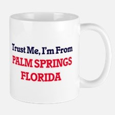 Trust Me, I'm from Palm Springs Florida Mugs