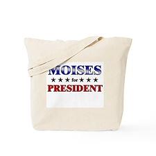 MOISES for president Tote Bag