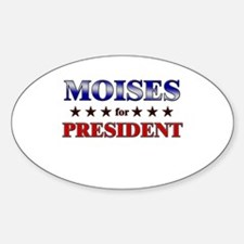 MOISES for president Oval Decal