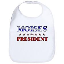 MOISES for president Bib