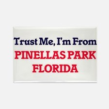 Trust Me, I'm from Pinellas Park Florida Magnets