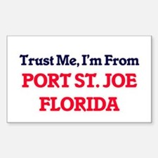 Trust Me, I'm from Port St. Joe Florida Decal