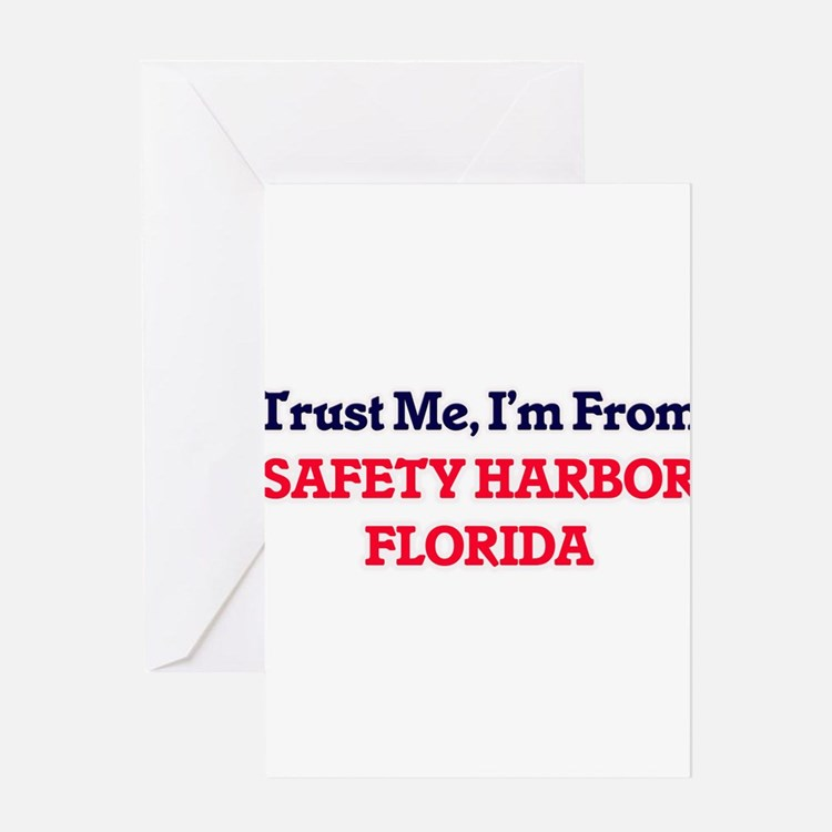 Trust Me, I'm from Safety Harbor Fl Greeting Cards