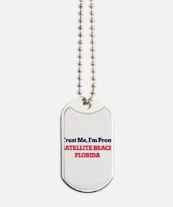 Trust Me, I'm from Satellite Beach Florid Dog Tags