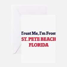 Trust Me, I'm from St. Pete Beach F Greeting Cards