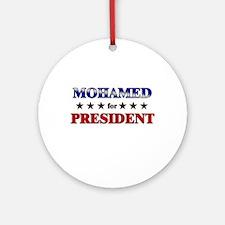 MOHAMED for president Ornament (Round)