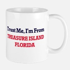 Trust Me, I'm from Treasure Island Florida Mugs