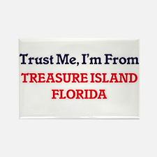 Trust Me, I'm from Treasure Island Florida Magnets
