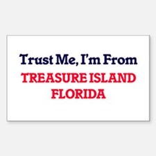 Trust Me, I'm from Treasure Island Florida Decal