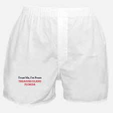 Trust Me, I'm from Treasure Island Fl Boxer Shorts