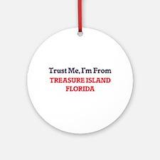 Trust Me, I'm from Treasure Island Round Ornament