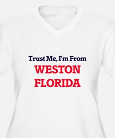 Trust Me, I'm from Weston Florid Plus Size T-Shirt