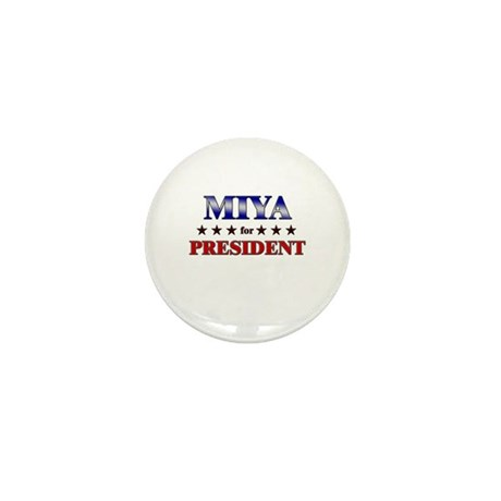 MIYA for president Mini Button (10 pack)