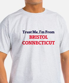 Trust Me, I'm from Bristol Connecticut T-Shirt