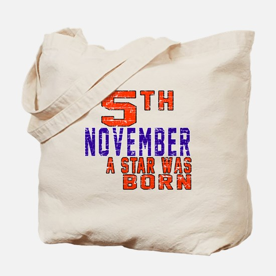 5 November A Star Was Born Tote Bag