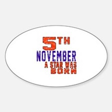 5 November A Star Was Born Sticker (Oval)