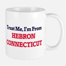 Trust Me, I'm from Hebron Connecticut Mugs