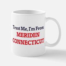 Trust Me, I'm from Meriden Connecticut Mugs