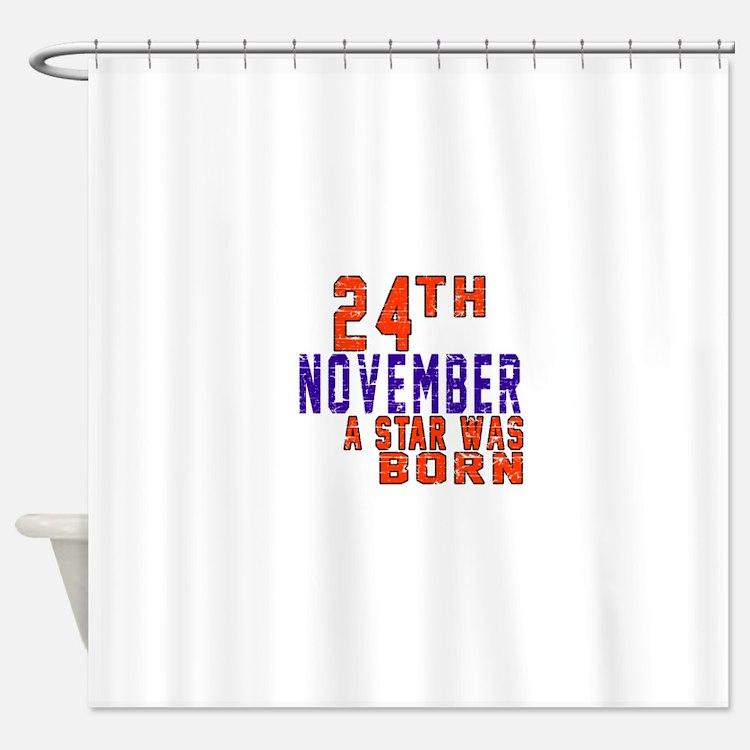 24 November A Star Was Born Shower Curtain