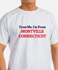 Trust Me, I'm from Montville Connecticut T-Shirt