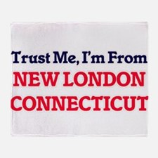 Trust Me, I'm from New London Connec Throw Blanket