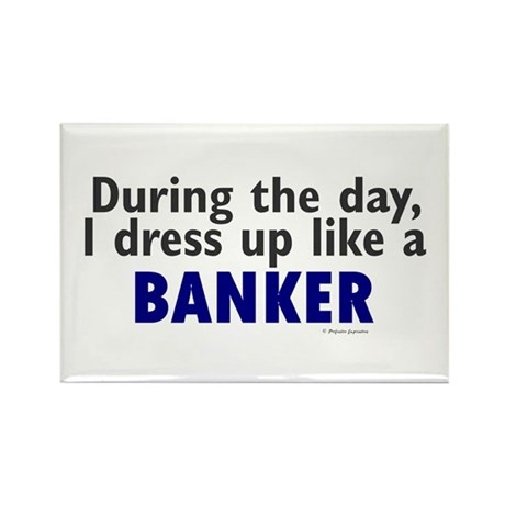 Dress Up Like A Banker Rectangle Magnet (10 pack)