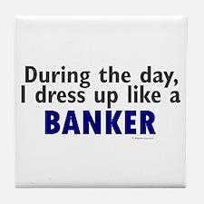 Dress Up Like A Banker Tile Coaster