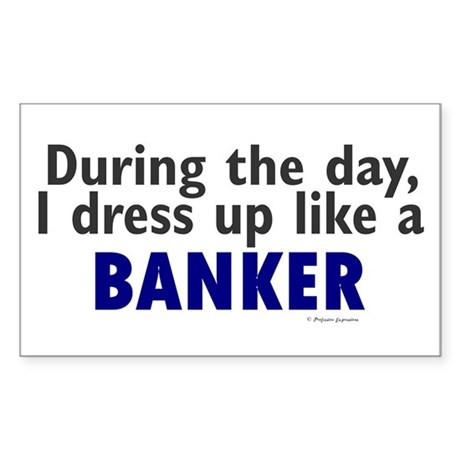 Dress Up Like A Banker Rectangle Sticker