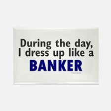 Dress Up Like A Banker Rectangle Magnet